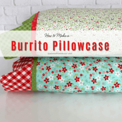 How to Make a Pillowcase Using the Burrito Method Feature image