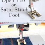 How to Use the Satin Stitch or Open Toe Foot