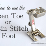 Sewing Machine Feet: Satin Stitch/Open Toe Foot