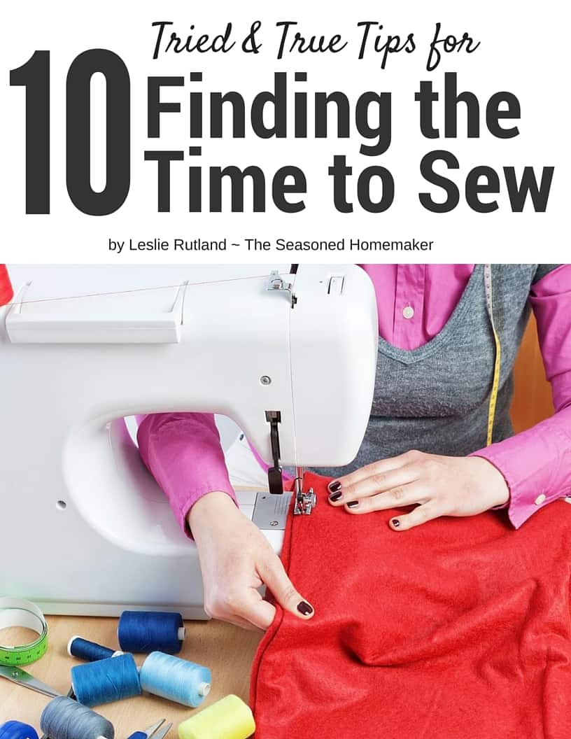 10 Proven Tips for Finding More Time to Sew