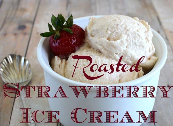 Homemade Roasted Strawberry Ice Cream