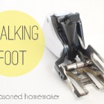 Sewing Machine Feet: The Walking Foot