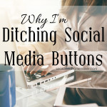 Why I'm Ditching Social Media Buttons