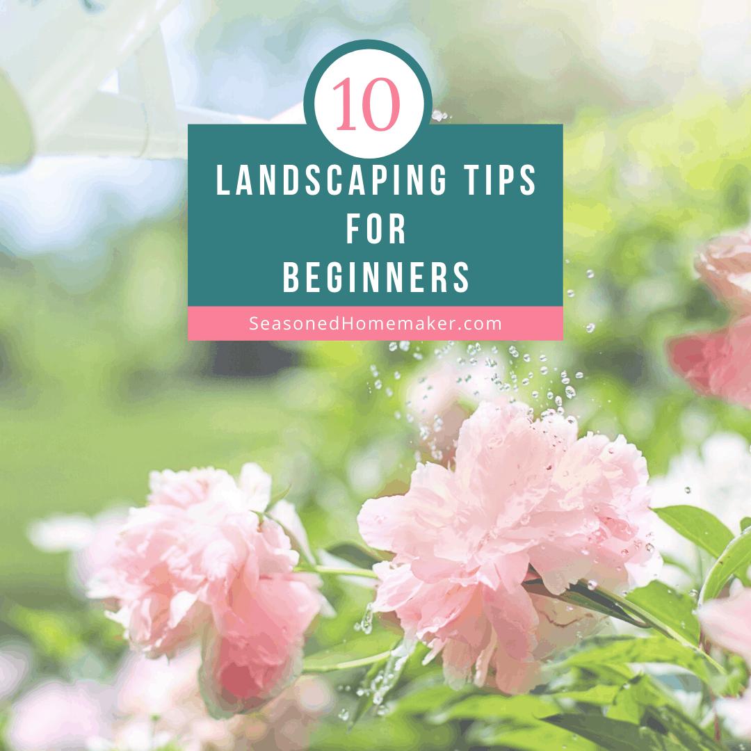 How To Landscape The Seasoned Homemaker
