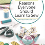Sewing is one of those necessary skills for saving money and making simple projects. From small repairs on garments to inexpensive home decor projects, sewing makes sense. Everyone will love Reason #4. | Popular Pin