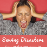 Sewing Disasters that Make You Want to Either Cry or Curse