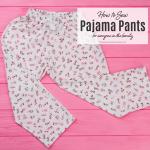 Learn How to Sew Pajama Pants