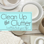 Organize and Clean Up the Clutter