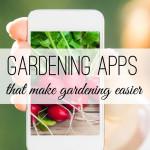 Gardening Apps That Make Gardening Easier