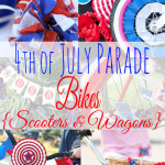Do you have a 4th of July Parade in your community? Here are some Simple Decorations for 4th of July Bikes, Scooters, & Wagons. Celebrate the 4th of July with fun and whimsey.