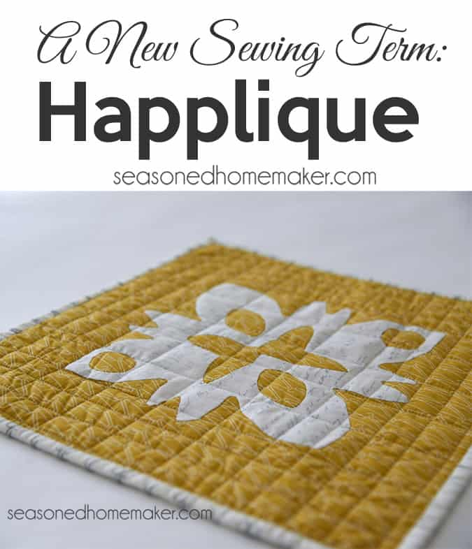 I love appliqué and appliqué makes me happy. I think this feeling calls for a new word which I'm calling Happlique. I hope you agree.