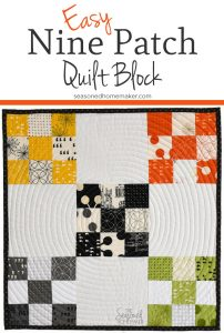 Learn How to Make a Perfect Nine Patch Quilt Block