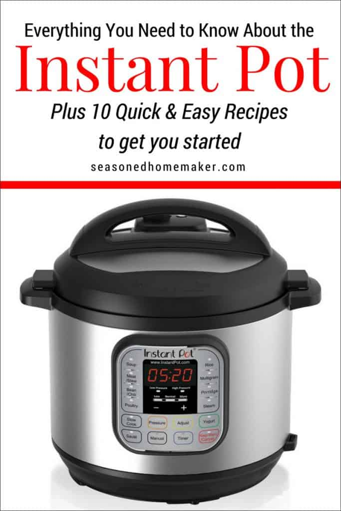 Everything you need to know about the Instant Pot Pressure Cooker PLUS 10 Quick & Easy Recipes to get you started.