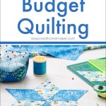How to Quilt on a Budget