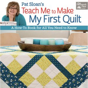 Learn quilting basics from an expert. Instructions on how to select notions, cut fabric, machine sew, quilt, and bind a quilt from instructor Pat Sloan.