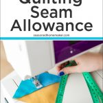 "Find out How to Get a Perfect 1/4"" Seam Every Time!"