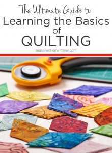 The Ultimate Guide to Everything You Need to Know About Quilting Basics