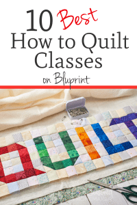 10 Best Learn to Quilt Classes
