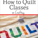10 Best How to Quilt Classes Pin