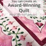 How to Create an Award Winning Quilt