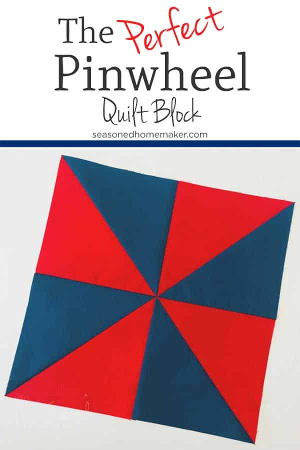 The Pinwheel Quilt Block is easy and versatile. It can be used to make numerous quilts. The secret to this block is half square triangles. #pinwheelquiltblock #pinwheelquilttutorial #quickpinwheeltablerunner | seasonedhomemaker.com