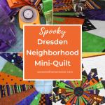 How to Make a Halloween Dresden Neighborhood Mini Quilt