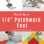 "How to Use a 1/4"" Patchwork Foot"