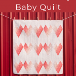 Learn How to Make an Adorable Baby Quilt