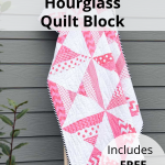 Learn How to Make a Perfect Hourglass Quilt Block