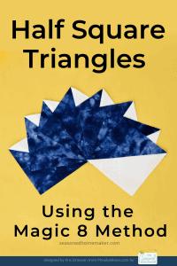 Magic 8 Half Square Triangles