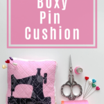 How to Make a Boxy Pin Cushion
