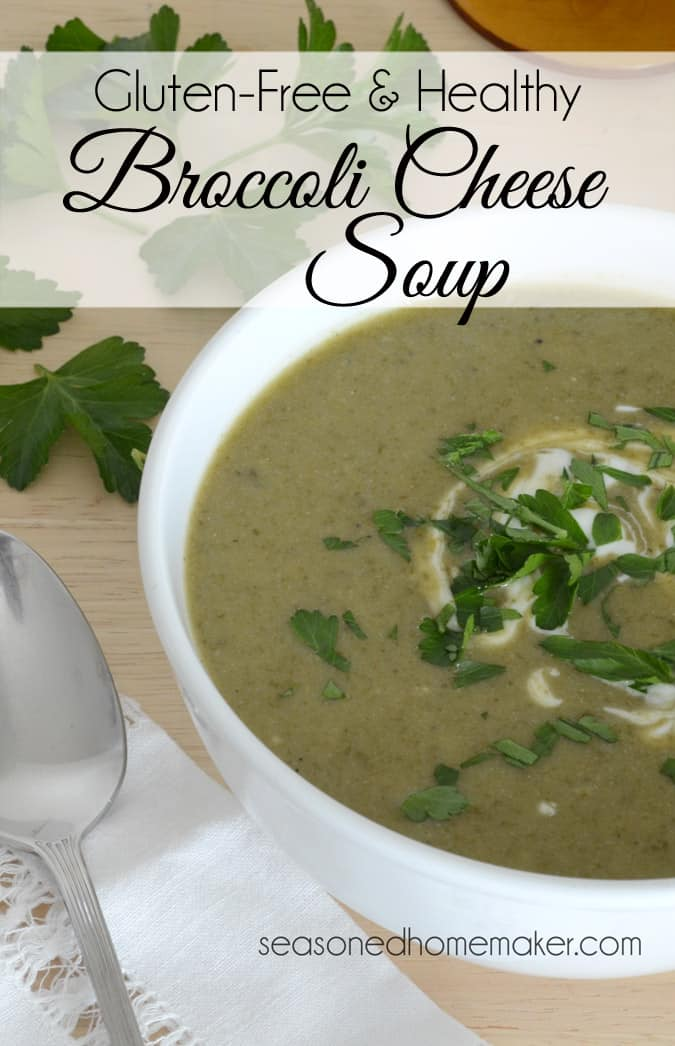 Gluten-Free Healthy Broccoli Cheese Soup