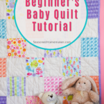 DIY Ultimate Beginner's Baby Quilt Tutorial Pin