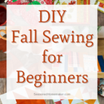 Fun Fall Sewing Projects for Beginners - Pin