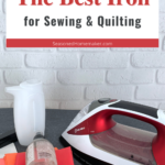 The Best Steam Iron for Sewing and Quilting Pin